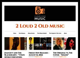 2loud2oldmusic.com