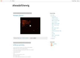 aheadofthewig.blogspot.com.br