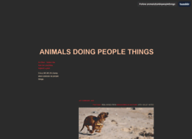 animalsthatdopeoplethings.tumblr.com