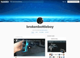 brokenbottleboy.tumblr.com