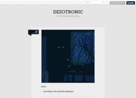 dezotronic.tumblr.com