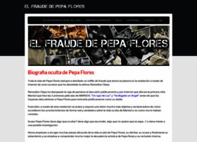 elfraudedepepaflores.com