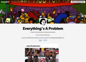 everythingsaproblem.tumblr.com