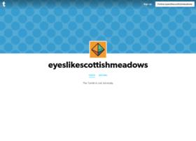 eyeslikescottishmeadows.tumblr.com