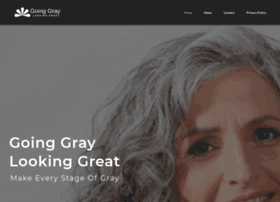 goinggraylookinggreat.com