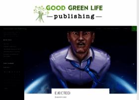 goodgreenlifepublishing.com