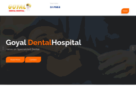 goyaldentalhospital.com