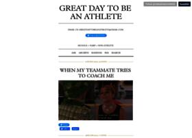 greatdaytobeanathlete.tumblr.com