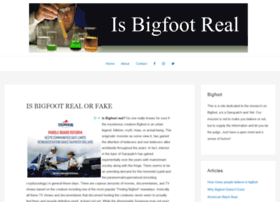 bigfoot real or not essay Numerous websites say that they have the true evidence of bigfoot people have their opinions that it s all a myth, a hoax, real, and unreal etc although.