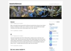 iwastoofamous.wordpress.com
