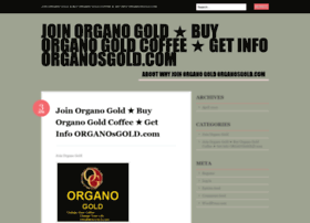 joinorganogold.wordpress.com