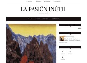 la-pasion-inutil.blogspot.mx