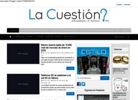 lacuestion.mx