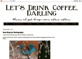 letsdrinkcoffeedarling.blogspot.com