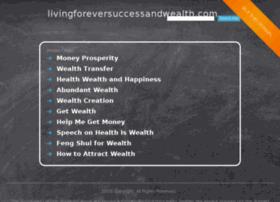 livingforeversuccessandwealth.com