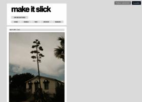 makeitslick.tumblr.com