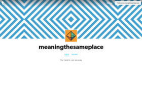 meaningthesameplace.tumblr.com
