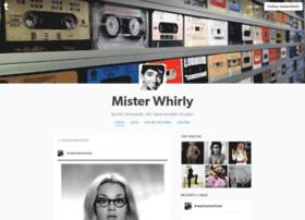 misterwhirly.tumblr.com