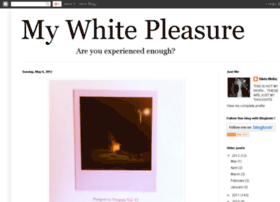 mywhitepleasure.blogspot.com