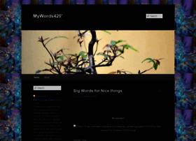 mywords420.wordpress.com