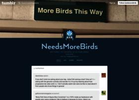 needsmorebirds.tumblr.com