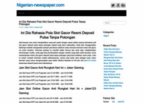 nigerian papers online Latest nigerian news breaking headlines newspapers latest nigerian news breaking headlines newspapers menu advertise us ambassador to nigeria.