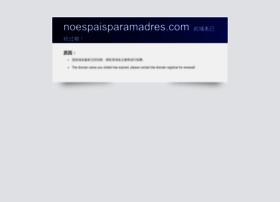 noespaisparamadres.com