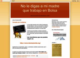 noledigasamimadrequetrabajoenbolsa.blogspot.com