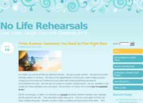 noliferehearsals.org