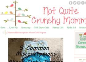 notquitecrunchymommy.blogspot.com