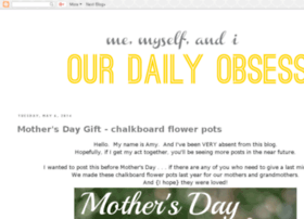 Ourdailyobsessions.blogspot.com