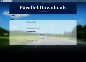paralleldownloads.blogspot.com