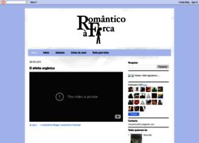 romanticoaforca.blogspot.pt