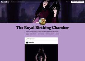 royalbirthchamber.tumblr.com