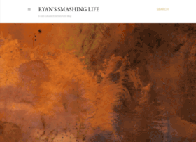 ryanssmashinglife.blogspot.com