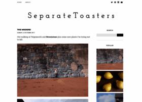 separatetoasters.blogspot.com