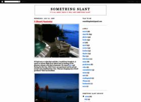 somethingslant.blogspot.com
