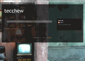 tecchew.blogspot.com