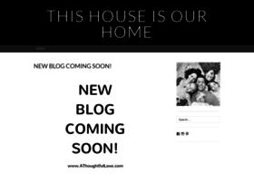thishouseisourhome.wordpress.com