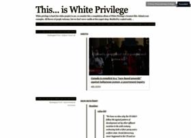 thisiswhiteprivilege.tumblr.com