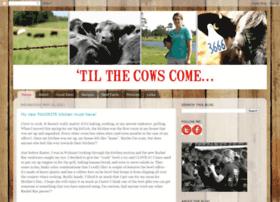 tilthecowscome.blogspot.com