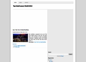 tophotelluxuryworld2013.blogspot.com