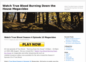 truebloodburningdownhousemegavideo.wordpress.com
