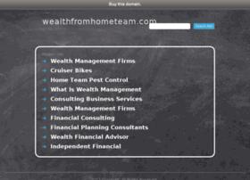 wealthfromhometeam.com