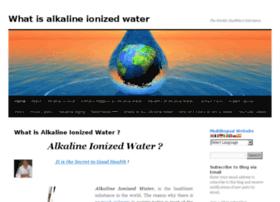 whatisalkalineionizedwater.com