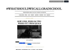 whatshouldwecallgradschool.tumblr.com