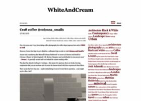 whiteandcream.wordpress.com