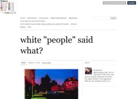 whitepeoplesaidwhat.tumblr.com