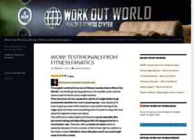 workoutworldcalifornia.wordpress.com