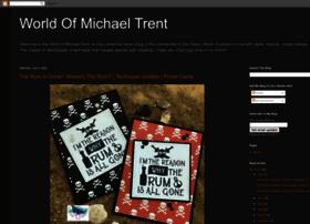 worldofmichaeltrent.blogspot.com